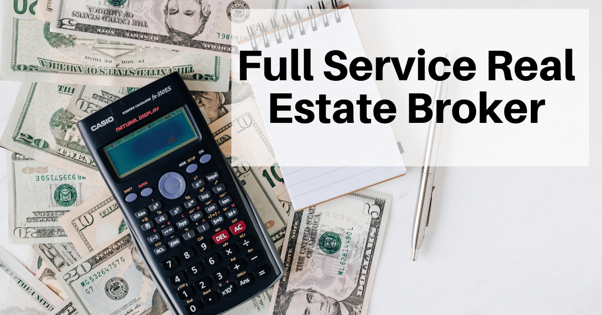 Why You Should Hire a Full-Service Real Estate Broker