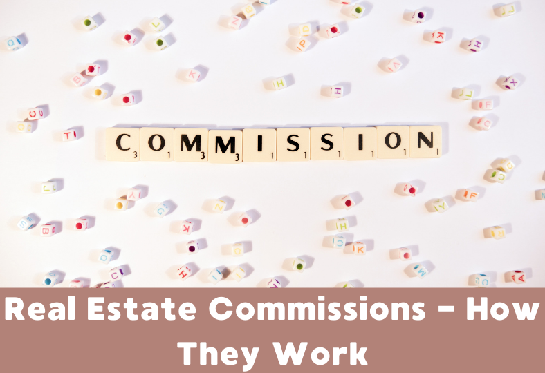 Real Estate Commissions – How They Work